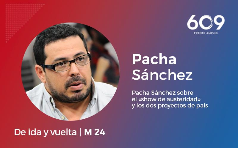 Pacha Sánchez sobre el «show de austeridad» y los dos proyectos de país