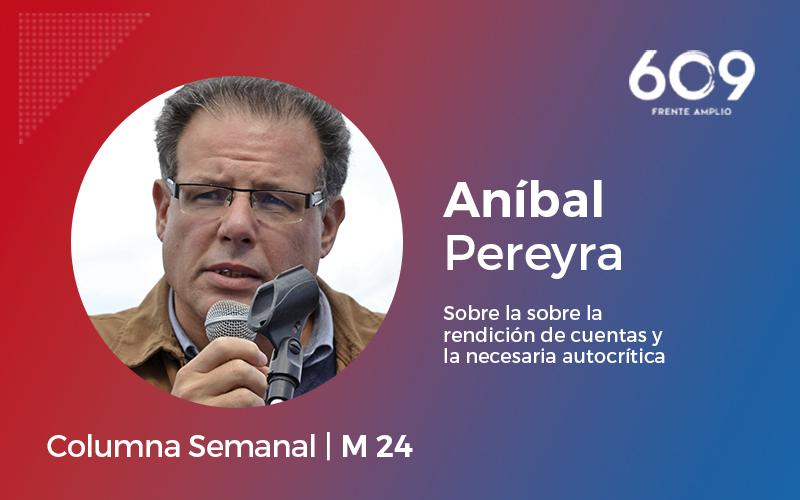 Aníbal Pereyra sobre la rendición de cuentas y la necesaria autocrítica