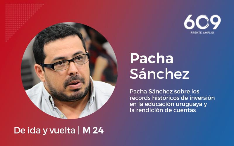 Pacha Sánchez sobre los récords históricos de inversión en la educación uruguaya y la rendición de cuentas