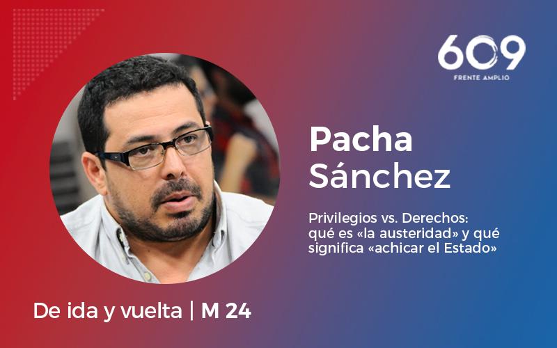 Privilegios vs. Derechos: qué es «la austeridad» y qué significa «achicar el estado», por Pacha Sánchez