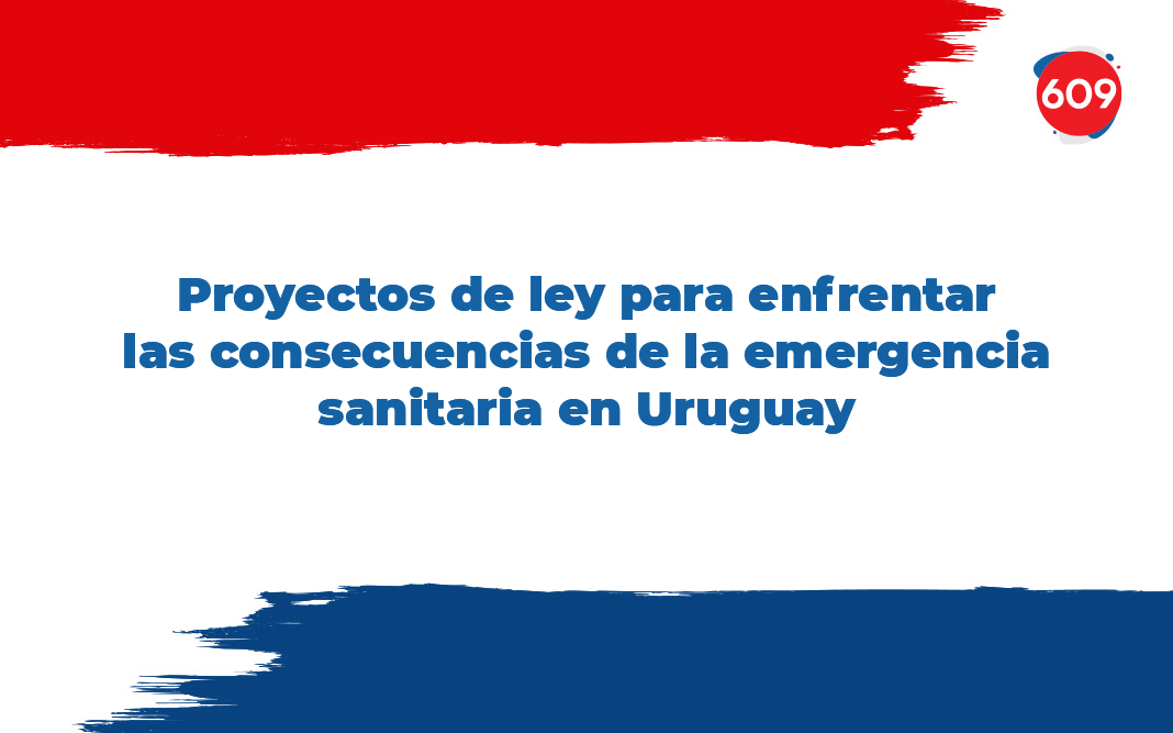 Proyectos de ley para enfrentar las consecuencias  de la emergencia sanitaria en Uruguay